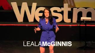 Body With Benefits | Leala McGin­nis | TEDxWestminsterCollege