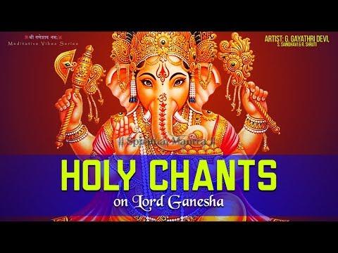 HOLY CHANTS ON LORD GANESHA   GANAPATHY STOTRAM   MOST POWERFUL MANTRA OF GANPATI ( FULL SONGS )