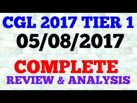 SSC CGL TIER 1 2017 REVIEW AND ANALYSIS|CGL 05/08/2017 QUESTION PAPER ANALYSIS|SECTION  WISE REVIEW