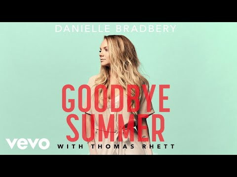 Danielle Bradbery, Thomas Rhett - Goodbye Summer (Pseudo Video)