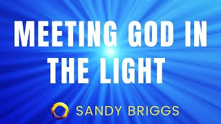 2017 Sandy Briggs - Meeting God in the Light