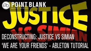 Deconstructing - Justice vs Simian - We Are Your Friends - Ableton Tutorial - EMC (pt 10)