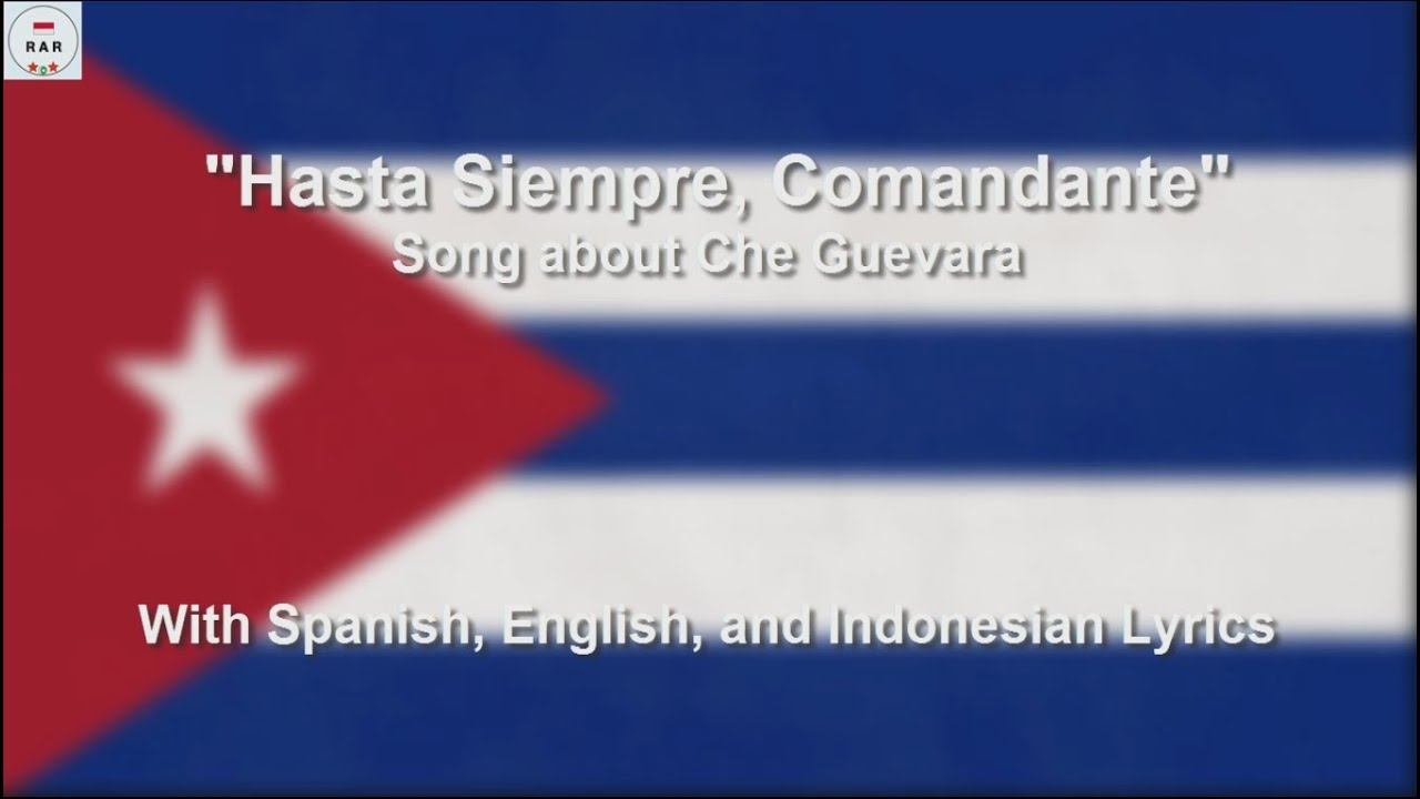 Hasta Siempre Comandante Song About Che Guevara With Lyrics Youtube