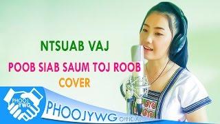 Ntsuab Vaj - Poob Siab Saum Toj Roob (Cover)
