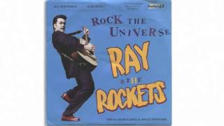 RAY & THE ROCKETS - rock the universe