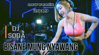 Download Video DJ SODA - BISANE MUNG NYAWANG -  (NELLA KHARISMA) - DJ TERBARU 2019 - BREAKBEAT - REMIX VIRAL MP3 3GP MP4