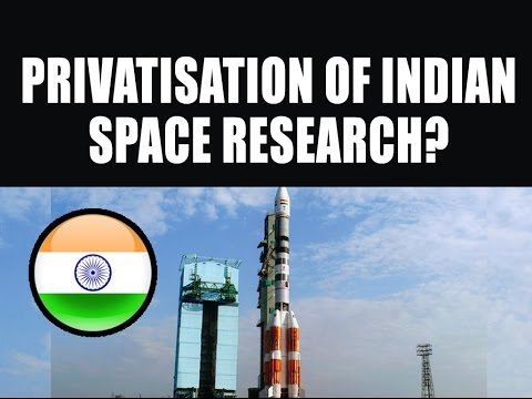 Privatization of Indian Space Research?