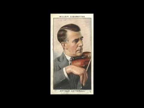 Arthur Catterall - Elgar: Chanson de Matin, Op 15 #2