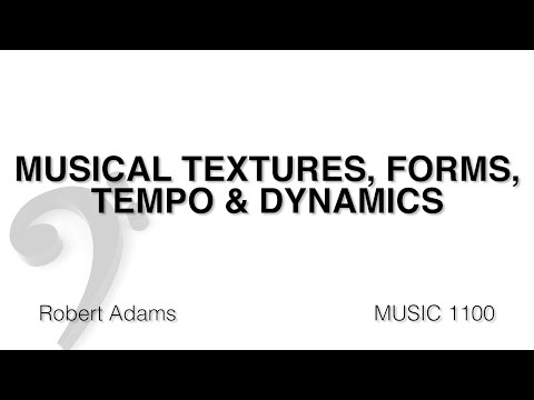 MUSC 1100 04 - Musical Textures, Forms, Tempo & Dynamics