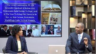 GC27b.K.Copeland Bring Fire Down In 2018 to Fulfill Rev.13.Ben Carson,Protestants Unite 2 Heal Wound