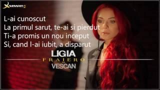 Ligia feat Vescan-Fraiero (lyrics by C&ampB Music)