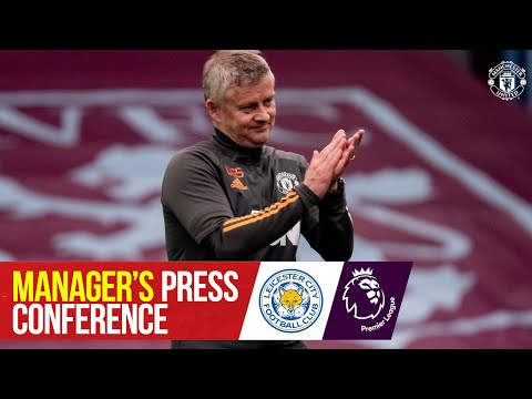 Manager's Press Conference | Manchester United v Leicester City | Ole Gunnar Solskjaer