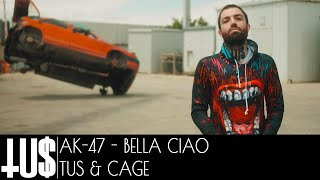 Ak-47 - Bella Ciao (Tus, Cage) - Official Video Clip