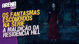 Os Fantasmas Escondidos Na Série A Maldição da Residência Hill | Netflix | AS#114
