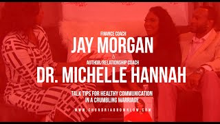Jay Morgan & Dr. Michelle Hannah Talk 'Tips For Healthy Communication In A Crumbling Marriage'