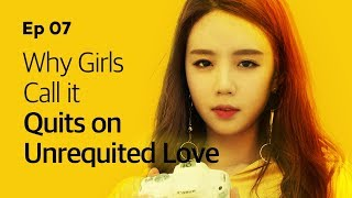 Why Girls Call it Quits on Unrequited Love | Yellow | Season1 - EP.07