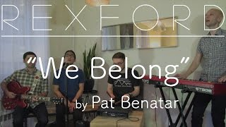 Pat Benatar - We Belong (cover by Rexford)