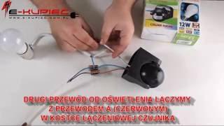 Jak podłączyć czujnik ruchu ? Film instruktażowy www.e-kupiec.com.pl