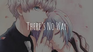 「Nightcore」- There's No Way (Lauv ft. Julia Michaels)