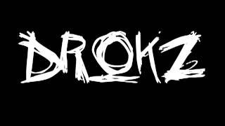 DROKZ - I LOVE DROKZ