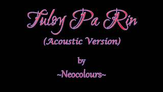 Neocolours - Tuloy Pa Rin (Acoustic Version)