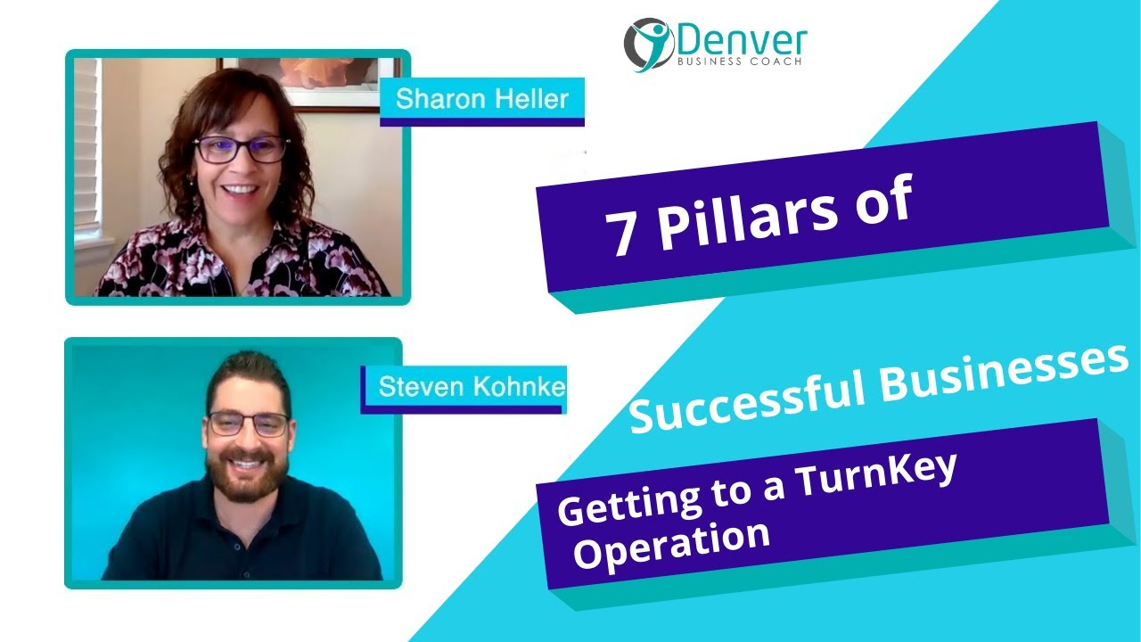 7 Pillars of Successful Businesses: Getting to a TurnKey Operation