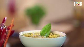 Corn And  Basil Soup | Go Healthy | Chef Saransh Goila | FoodFood