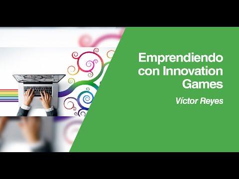 Innovation Games:  Una nueva forma para innovar tu emprendimiento. Por Víctor Reyes