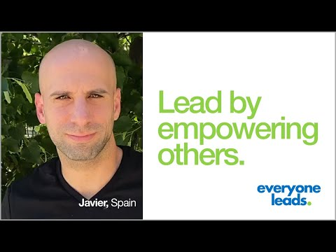 leadership-in-real-life:-lead-by-empowering-others-|-javier-from-madrid,-spain