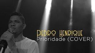 Pedro Henrique - COVER PRIORIDADE