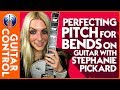 Perfecting Pitch for Bends on Guitar with Stephanie Pickard | Guitar Control