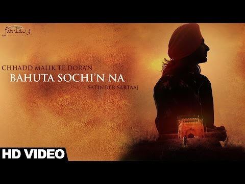 Bahuta Sochi'n Na | Satinder Sartaaj - Full Video