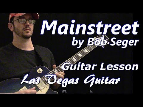 Mainstreet By Bob Seger Guitar Lesson
