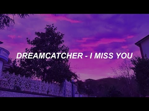 Dreamcatcher(드림캐쳐) 'I Miss You' Easy Lyrics