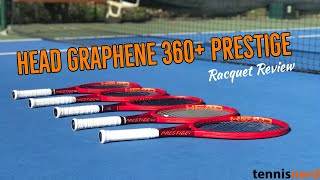 HEAD Graphene 360+ Prestige Racquets Review - The Prestige is Back!