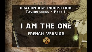 [Dragon Age] I AM THE ONE (Je suis l'élue) | French Version [Tavern Songs]