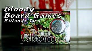 Cthulhu Gloom : Bloody Board Games Episode 2