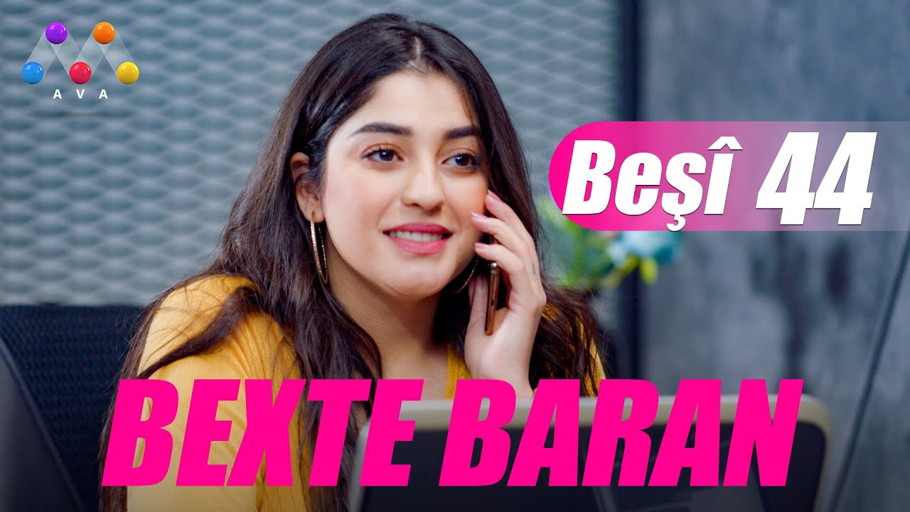BEXTE BARAN | beşî 44  [HD] | #AVAEntertainment