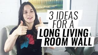3 Ideas for a Long Living Room Wall Video