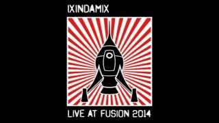 IXINDAMIX live @ FUSION 2014