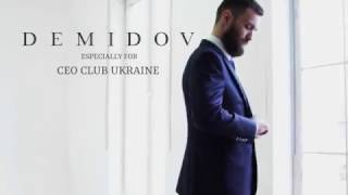 D E M I D O V especially for  CEO Club Ukraine