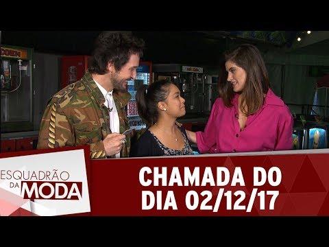 Chamada Esquadrão Da Moda (02/12/17)