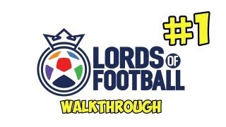 Lords of Football Walkthrough Part 1 - The Hammers [Random Let
