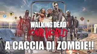 A CACCIA DI ZOMBIE!! - THE WALKING DEAD OUR WORLD ITA