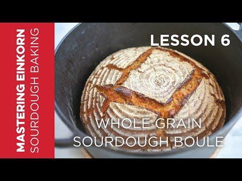 Whole Grain Einkorn Sourdough Bread