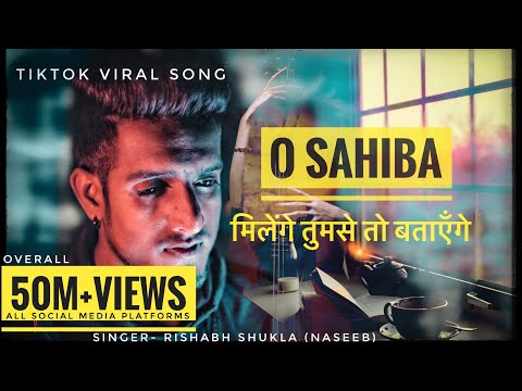 O Sahiba ( New Version)| Rishabh Shukla (Naseeb) | Chandrajit Kamble | TikTok Viral Song