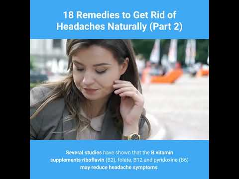18 Remedies To Get Rid Of Headaches Naturally (Part 2/4)-Good Foods For Health