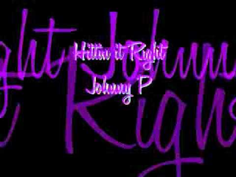 Hittin' it Right - Johnny P.