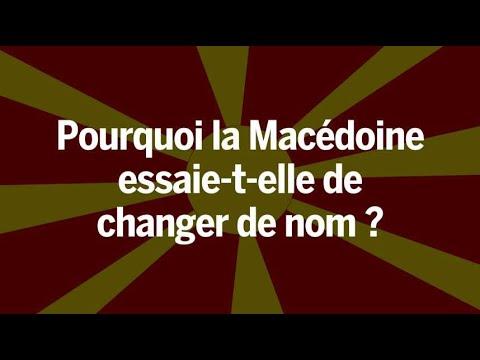 Pourquoi la Macédoine essaie-t-elle de changer de nom ?