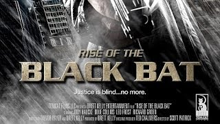 RISE OF THE BLACK BAT Trailer